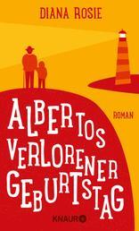 Albertos verlorener Geburtstag - Roman
