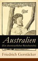 Friedrich Gerstäcker: Australien (Ein abenteuerlicher Reisebericht) ★★★★