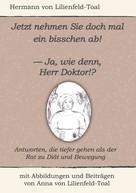 Hermann von Lilienfeld-Toal: Jetzt nehmen Sie doch mal ein bisschen ab!