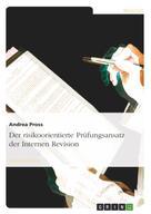 Andrea Pross: Der risikoorientierte Prüfungsansatz der Internen Revision