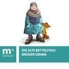 Brüder Grimm: Die alte Bettelfrau