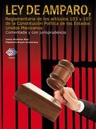 Juana Martínez Ríos: Ley de Amparo, reglamentaria de los artículos 103 y 107 de la Constitución Política de los Estados Unidos Mexicanos 2016