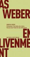 Andreas Weber: Enlivenment. Eine Kultur des Lebens ★★★★