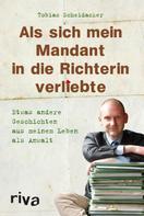 Tobias Scheidacker: Als sich mein Mandant in die Richterin verliebte ★★★