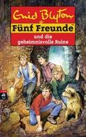 Enid Blyton: Fünf Freunde und die geheimnisvolle Ruine ★★★★★