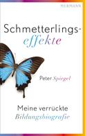 Peter Spiegel: Schmetterlingseffekte