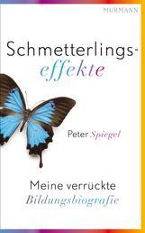 Schmetterlingseffekte - Meine verrückte Bildungsbiografie