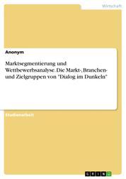 """Marktsegmentierung und Wettbewerbsanalyse. Die Markt-, Branchen- und Zielgruppen von """"Dialog im Dunkeln"""""""