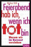 Markus Väth: Feierabend hab ich, wenn ich tot bin ★★★★