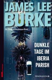 Dunkle Tage im Iberia Parish - Ein Dave Robicheaux-Krimi, Band 15