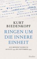 Kurt H. Biedenkopf: Ringen um die innere Einheit