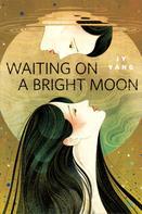 JY Yang: Waiting on a Bright Moon