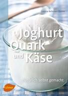 Cosima Bellersen Quirini: Joghurt, Quark und Käse ★★★★