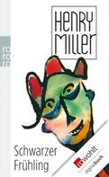 Henry Miller: Schwarzer Frühling ★★★★