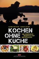 Ulrike Richter: Kochen ohne Küche ★★★