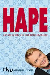 Hape - Auf den Spuren des lustigsten Deutschen