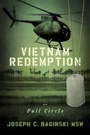 Joseph C. Baginski: Vietnam Redemption...Full Circle