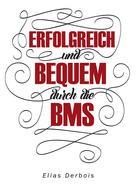 Elias Derbois: ERFOLGREICH und BEQUEM durch die BMS