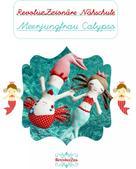Suse Eich Bauer: Tutorial: Näh dir deine eigene Meerjungfrau Calypso ★★★★