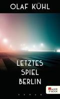 Olaf Kühl: Letztes Spiel Berlin