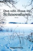 Helgard Heins: Das alte Haus im Schneesturm ★★★★★