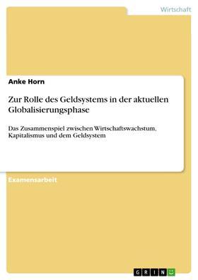 Zur Rolle des Geldsystems in der aktuellen Globalisierungsphase