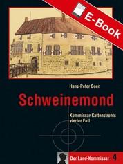 Schweinemond - Kommissar Kattenstrohts vierter Fall