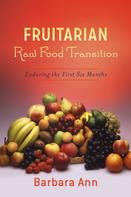 Barbara Ann: Fruitarian Raw Food Transition ★★★
