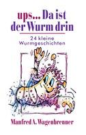 Manfred A. Wagenbrenner: ups ... Da ist der Wurm drin