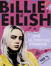 Billie Eilish: Das ultimative Fanbook - 100% inoffiziell