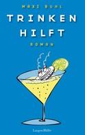 Maxi Buhl: Trinken hilft ★★★