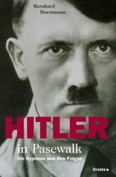 Hitler in Pasewalk - Die Hypnose und ihre Folgen