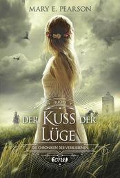 Der Kuss der Lüge - Die Chroniken der Verbliebenen. Band 1