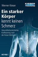 Werner Kieser: Ein starker Körper kennt keinen Schmerz ★★★★