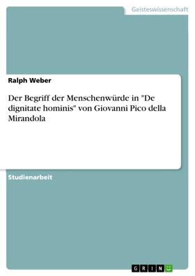 """Der Begriff der Menschenwürde in """"De dignitate hominis"""" von Giovanni Pico della Mirandola"""