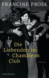 Die Liebenden im Chamäleon Club - Roman