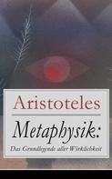 Aristoteles: Metaphysik: Das Grundlegende aller Wirklichkeit