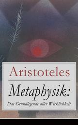 Metaphysik: Das Grundlegende aller Wirklichkeit - Theoretische Philosophie