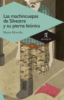 Mario Heredia: Las machincuepas de Silvestre y su pierna biónica
