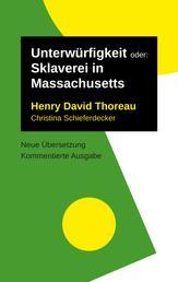 Unterwürfigkeit - oder: Sklaverei in Massachusetts. Kommentierte Ausgabe, neu übersetzt
