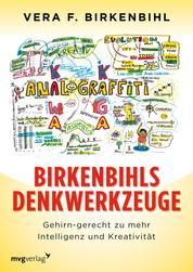 Birkenbihls Denkwerkzeuge - gehirn-gerecht zu mehr Intelligenz und Kreativität