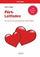 Paul A. Stäger: Der Flirt-Leitfaden