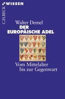 Walter Demel: Der europäische Adel