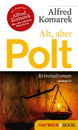 Alt, aber Polt - Kriminalroman