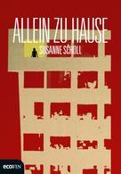 Susanne Scholl: Allein zu Hause