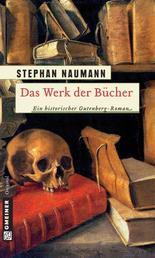 Das Werk der Bücher - Historischer Roman