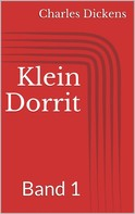 Charles Dickens: Klein Dorrit, Band 1 ★★★★★