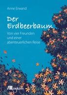 Anne Erwand: Der Erdbeerbaum