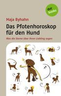 Maja Byhahn: Das Pfotenhoroskop für den Hund ★★★
