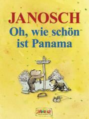 Oh, wie schön ist Panama - Die Geschichte, wie der kleine Tiger und der kleine Bär nach Panama reisen. Vierfarbiges Bilderbuch